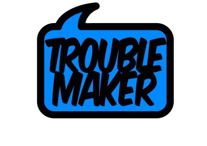 Image result for images trouble maker